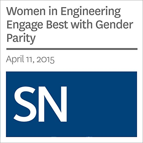 Women in Engineering Engage Best with Gender Parity                   By:                                                                                                                                 Bethany Brookshire                               Narrated by:                                                                                                                                 Mark Moran                      Length: 7 mins     Not rated yet     Overall 0.0