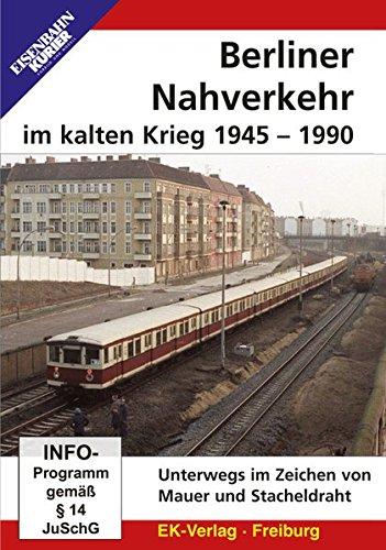 Berliner Nahverkehr im Kalten Krieg 1945-1990