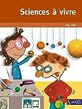 Sciences a vivre CM1-CM2 version 2017