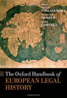 The Oxford Handbook of European Legal History (Oxford Handbooks)