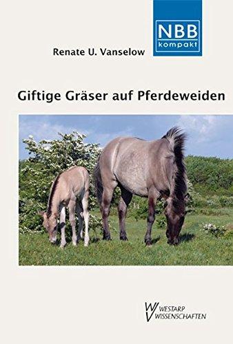Giftige Gräser auf Pferdeweiden: Endophyten und Fruktane - Risiken für die Tiergesundheit