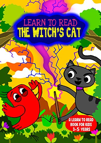 Learn to Read : The Witch's Cat - A Learn to Read Book for Kids 3-5: A sight words story for kindergarten children and preschoolers (Learn to Read Happy Bird 19)
