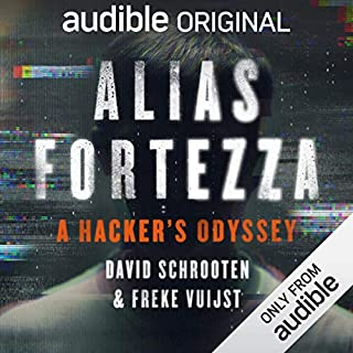 Alias Fortezza     A Hacker's Odyssey              Written by:                                                                                                                                 David Schrooten,                                                                                        Freke Vuijst                               Narrated by:                                                                                                                                 Boris Hiestand,                                                                                        Freke Vuijst                      Length: 14 hrs and 30 mins     Not rated yet     Overall 0.0