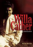 Willa Cather: A Biography (Literary Greats)