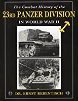 Combat History of the 23rd Panzer Division in World War II