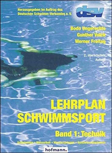Lehrplan Schwimmsport - Band 1: Technik: Schwimmen - Wasserball - Wasserspringen - Synchronschwimmen