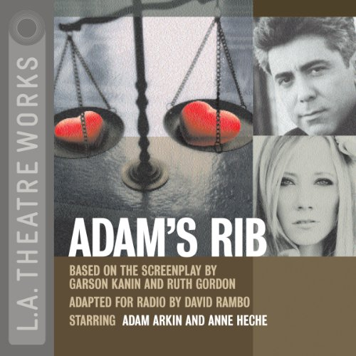 Adam's Rib                   By:                                                                                                                                 Garson Kanin,                                                                                        Ruth Gordon (Adapted by David Rambo)                               Narrated by:                                                                                                                                 Adam Arkin,                                                                                        Anne Heche,                                                                                        Annabelle Gurwitch,                   and others                 Length: 1 hr and 13 mins     16 ratings     Overall 4.0
