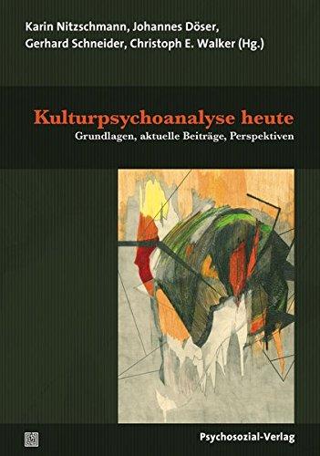 Kulturpsychoanalyse heute: Grundlagen, aktuelle Beiträge, Perspektiven (Imago)