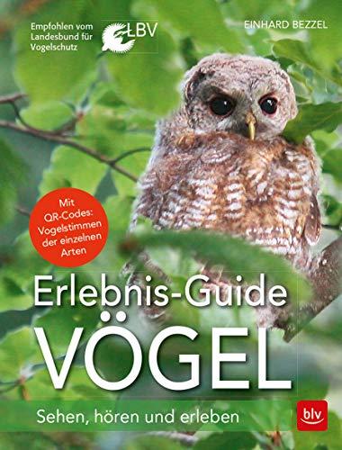 Erlebnis-Guide Vögel: Sehen, hören und erleben