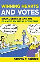 Winning Hearts and Votes: Social Services and the Islamist Political Advantage