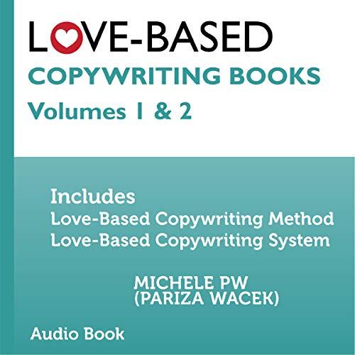 Love-Based Copywriting Books: Volumes 1 & 2 cover art