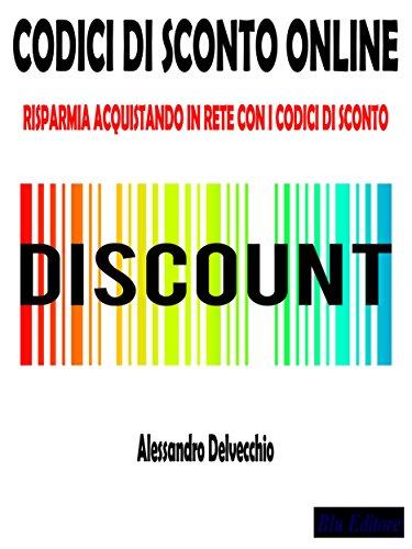 Codici di Sconto Online: Risparmia Acquistando in Rete con i Codici di Sconto