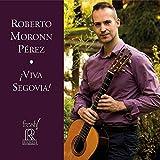 ¡Viva Segovia! Roberto Moronn Pérez Reference Recordings:F