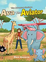 Ava the Aviator -The Adventure Continues