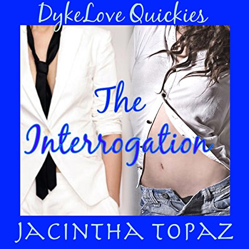 The Interrogation Audiobook By Jacintha Topaz cover art