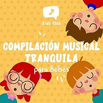 Compilación Musical Tranquila para Bebés