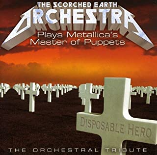 The Scorched Earth Orchestra Plays Metallica's Master of Puppets