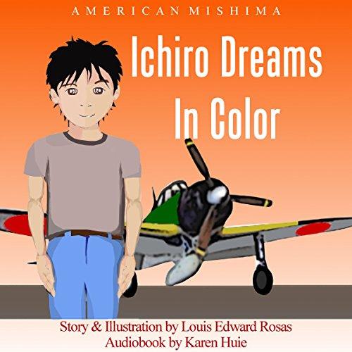 Ichiro Dreams in Color audiobook cover art