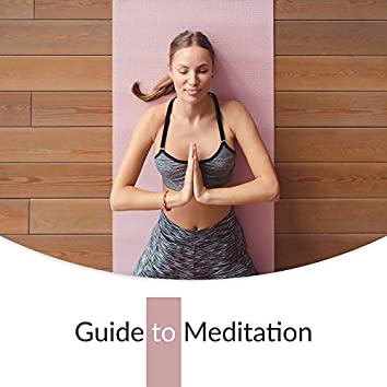 Guide to Meditation: Meditation Music to Relieve Pain and Stress, Internal Peace, Better and Deeper Sleep, Compassion through Awareness, Third Eye Meditation, Meditation of Mindfulness
