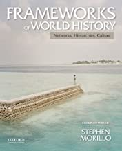 Frameworks of World History: Networks, Hierarchies, Culture, Combined Volume