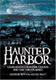 Haunted Harbor: Charleston's Maritime Ghosts and the Unexplained (Haunted America)