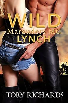 Wild Marauders MC: Lynch by [Tory Richards]