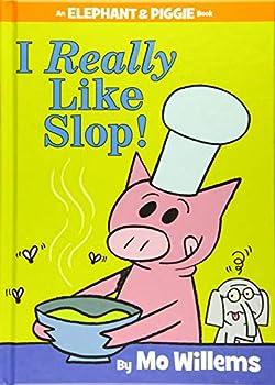 I Really Like Slop! - Book #24 of the Elephant & Piggie