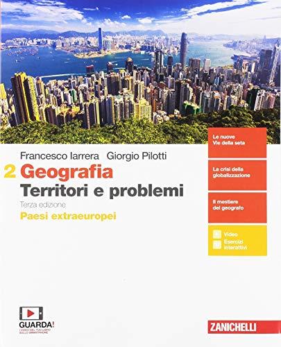 Geografia: Territori e problemi. Per le Scuole superiori. Con e-book. Con espansione online: 2
