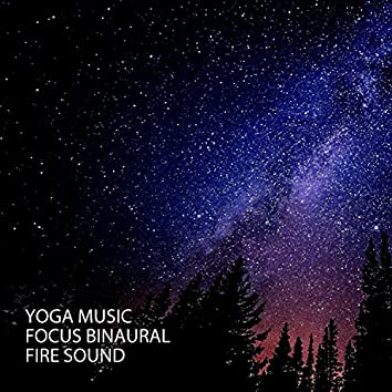 Yoga Music: Focus Binaural Fire Sound