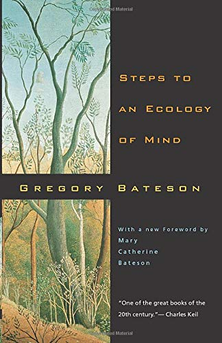 Steps to an Ecology of Mind: Collected Essays in Anthropology, Psychiatry, Evolution, and Epistemologyの詳細を見る