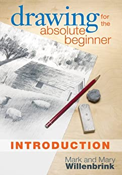 Drawing for the Absolute Beginner, Introduction by [Mark Willenbrink]