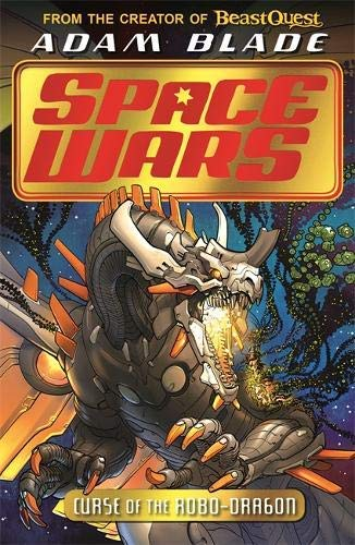 Curse of the Robo-Dragon: Book 1 (Beast Quest: Space Wars) (English Edition)