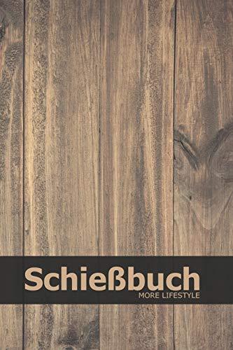 Schießbuch: Schießtagebuch für Sportschützen und Behörden   für mehr als 1900 Einträge - Klein & Kompakt ca. A5