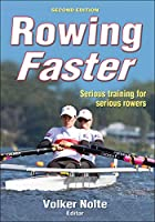 Rowing Faster: Serious Training for Serious Rowers