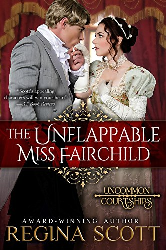 The Unflappable Miss Fairchild (Uncommon Courtships Book 1)