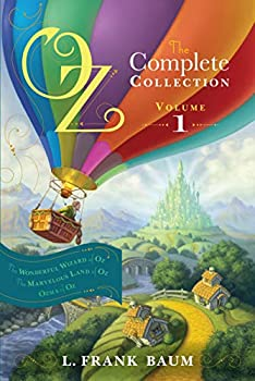 Oz the Complete Collection Volume 1  The Wonderful Wizard of Oz  The Marvelous Land of Oz  Ozma of Oz  1