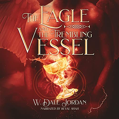 The Eagle and the Trembling Vessel Audiobook By W. Dale Jordan cover art