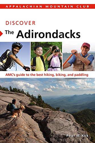 Discover the Adirondacks: AMC's Guide To The Best Hiking, Biking, And...