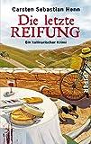 Die letzte Reifung (Professor-Bietigheim-Krimis 1): Ein kulinarischer Krimi - Carsten Sebastian Henn