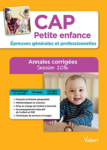 CAP Petite enfance - Épreuves générales et professionnelles - Annales corrigées - Session 2016