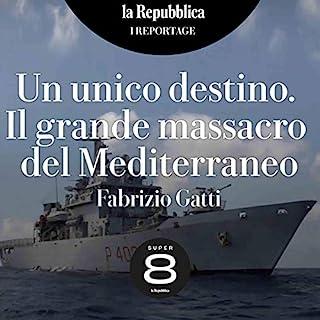 Un unico destino. Il grande massacro del Mediterraneo copertina