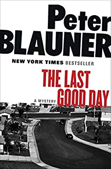 The Last Good Day: A Mystery (Blauner, Peter) by [Peter Blauner]