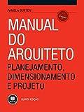 Manual do Arquiteto: Planejamento, Dimensionamento e Projeto (Portuguese Edition)...
