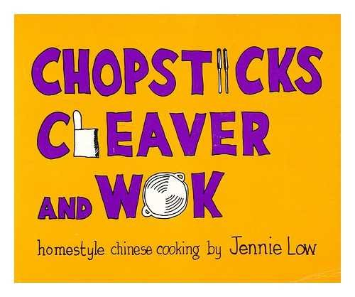Chopsticks, Cleaver, and Wok : Homestyle Chinese Cooking / Jennie Low