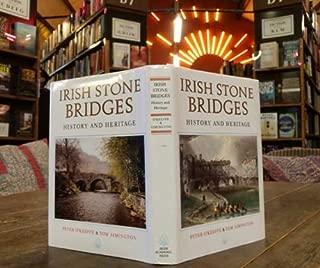 Irish Stone Bridges: History and Heritage (Art & Architecture)