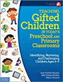 Teaching Gifted Children in Today's Preschool and Primary Classrooms: Identifying, Nurturing, and Challenging Children Ages 4–9 (Free Spirit Professional™)