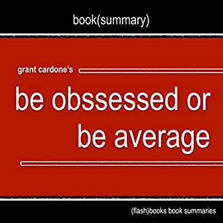 Summary and Analysis: Be Obsessed or Be Average by Grant Cardone cover art