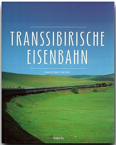 Preisvergleich Produktbild TRANSSIBIRISCHE EISENBAHN - Ein Premium***-Bildband in stabilem Schmuckschuber mit 224 Seiten und über 400 Abbildungen - STÜRTZ Verlag