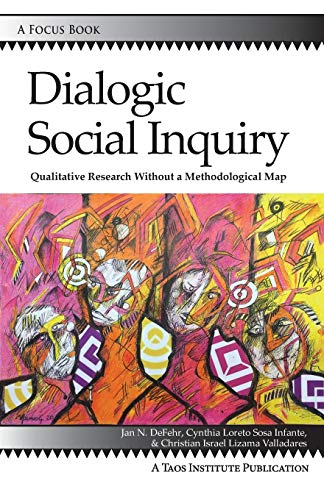 Dialogic Social Inquiry: Qualitative Research Without a Methodological Map