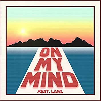 On My Mind (feat. Lanz)